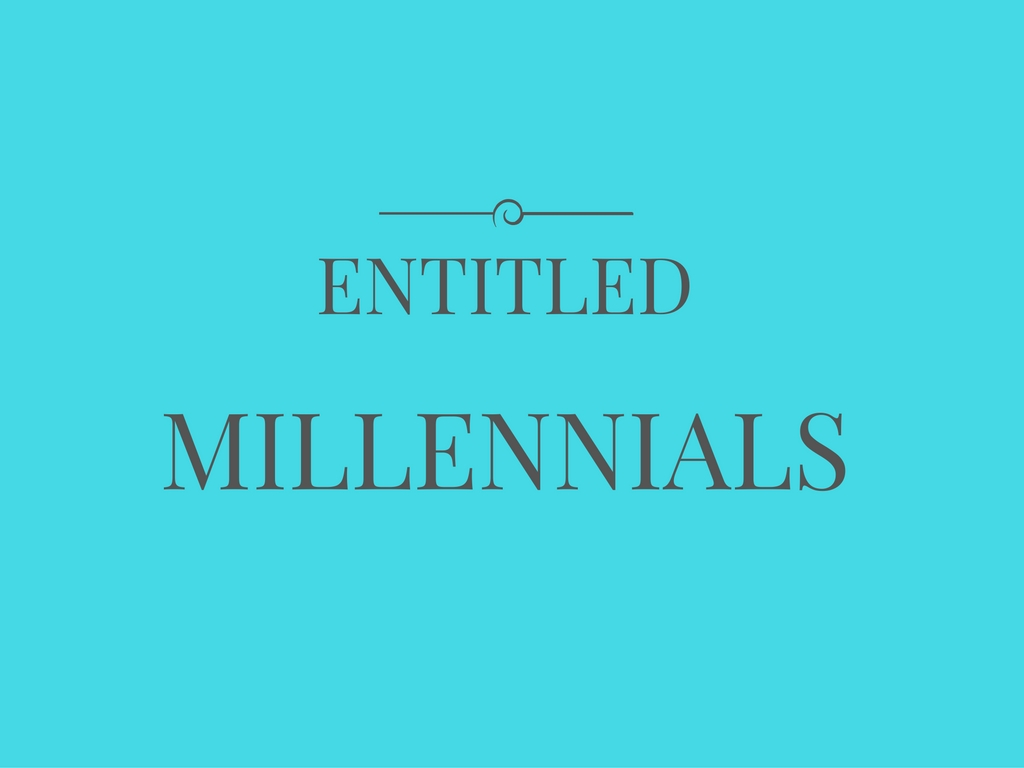 entitled millennials