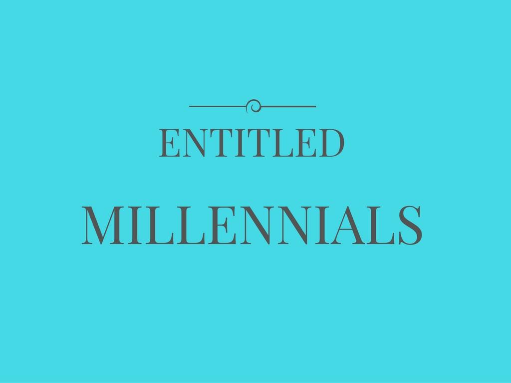 entitled millennials