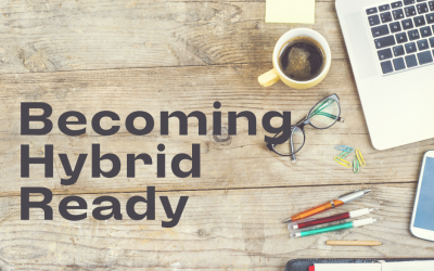 Becoming Hybrid Ready: Leadership Behaviours to Cultivate for a Successful Hybrid Environment